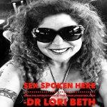 Sex Spoken Here Dr Lori Beth Bisbey